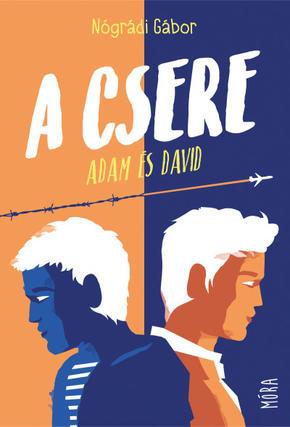 A csere - Adam és David Nógrádi Gábor