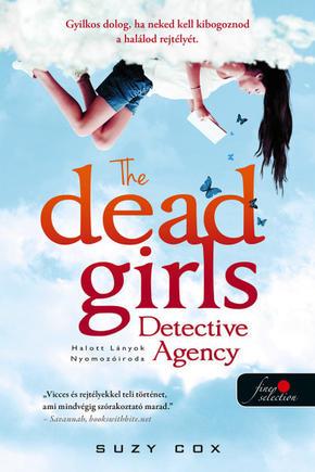 The Dead Girls Detective Agency - Halott Lányok Nyomozóiroda - Holt lányok nyomozóirodája 1.Suzy Cox