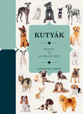 Kutyák - Könyv és játék egyben Annette Conn