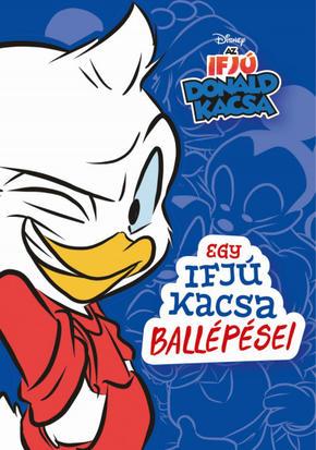 Egy ifjú kacsa ballépései - Disney - Az Ifjú Donald Kacsa 1. - Jimmy Gownley