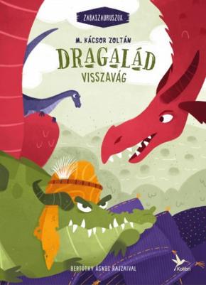 E-könyv - Dragalád visszavág - Zabaszauruszok 4.M. Kácsor Zoltán