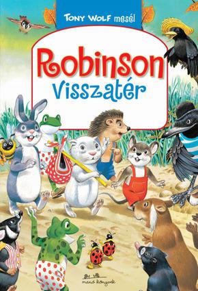 Robinson visszatér - Tony Wolf mesél 1. - Peter Holeinone