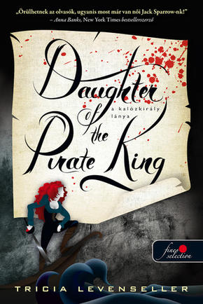 Tricia Levenseller:Daughter of the Pirate King – A kalózkirály lánya (A kalózkirály lánya 1.)