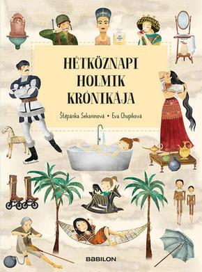 Štěpánka Sekaninová: Hétköznapi holmik krónikája