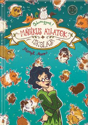 Margit Auer:Odavagyunk! (Mágikus állatok iskolája 10.)